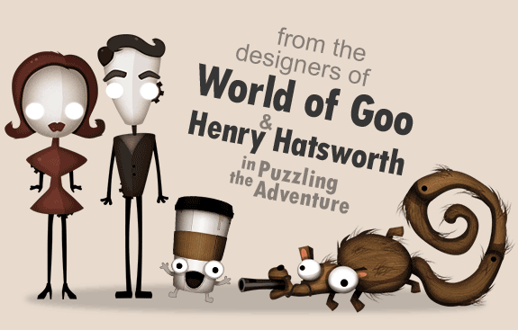 From the designers of World of Goo and Henry Hatsworth in the Puzzling Adventure.